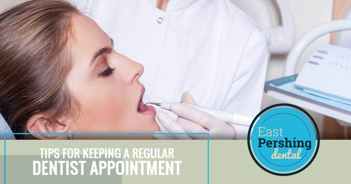 Tips For Keeping a Regular Dentist Appointment